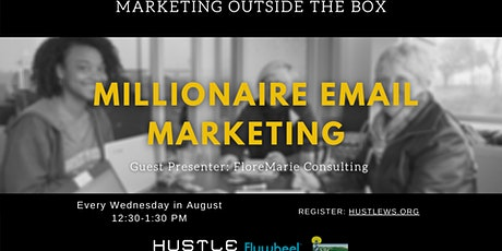 Millionaire Email Marketing Series: Marketing Outside the Box tickets