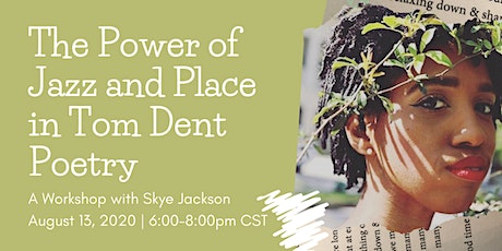 The Power of Jazz & Place in Tom Dent Poetry:  A Workshop with Skye Jackson tickets