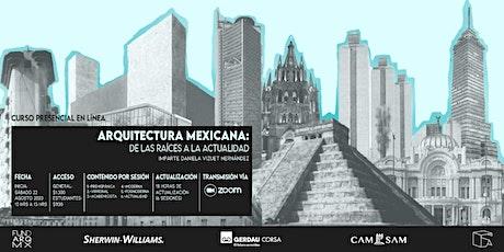 Arquitectura Mexicana de las Raíces a la Actualidad - Curso completo boletos