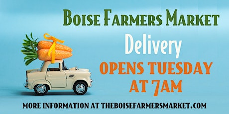 Boise Farmers Market DELIVERY 8/8/20 tickets