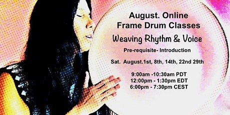 Frame Drum Class Weaving Rhythm & Voice Aug. 15th Celebrating Bees tickets
