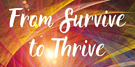 From Survive to Thrive tickets