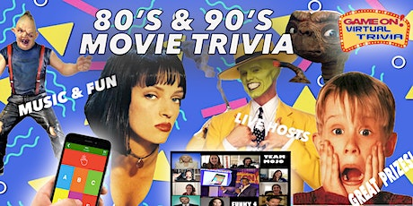 80'S & 90S MOVIE  TRIVIA  NIGHT  Play &  answer in real time Prizes tickets