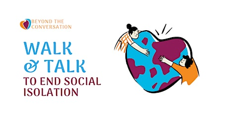 National Walk & Talk To End Social Isolation tickets