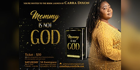 Copy of Carra Dixon Presents: Mommy Is Not God! Official Book Launch tickets