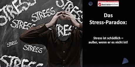 Das Stress-Paradox: Stress ist schädlich - außer, wenn er es nicht ist! Tickets