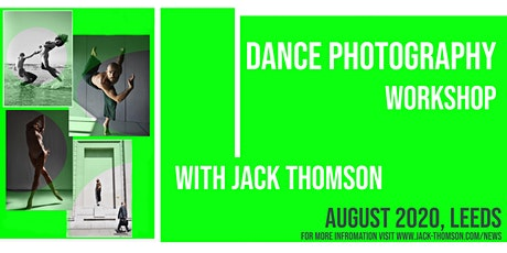 Dance Photography Workshop With Jack Thomson : Leeds : 14th August 2020. tickets