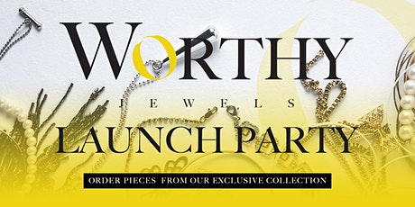 Worthy Jewels Launch Party tickets