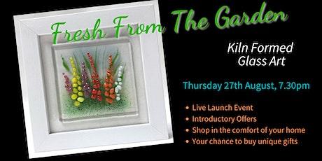 Fresh From The Garden - Kiln Formed Glass Art tickets