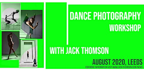 Dance Photography Workshop With Jack Thomson : Leeds : 16th August 2020. tickets