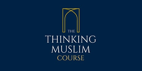 Comparative Thought - Liberalism and Islam (11 week course) - tickets