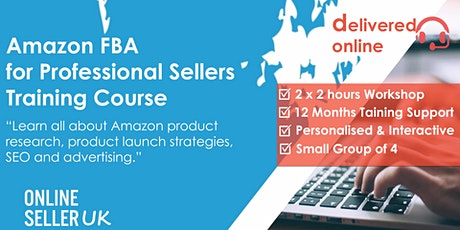 [REMOTE / ONLINE ] Amazon FBA for Professional Sellers Training Course tickets