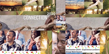 Connection 2020 - Experience London's Group Work Scene! tickets