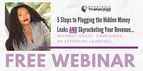 5 Steps to Plugging Money LeaksANDSkyrocketting your Business ```Revenue tickets