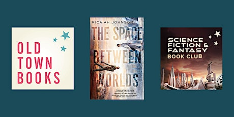 September Sci-Fi and Fantasy Book Club - The Space Between Worlds tickets