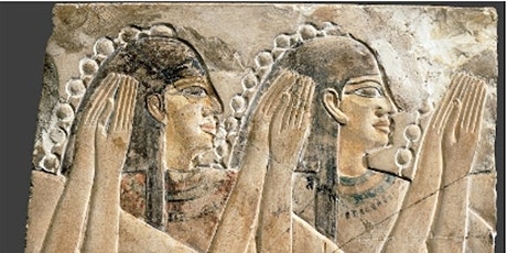 Zoom into Middle Kingdom Egypt - Evening Lecture 5 Representations of Women tickets