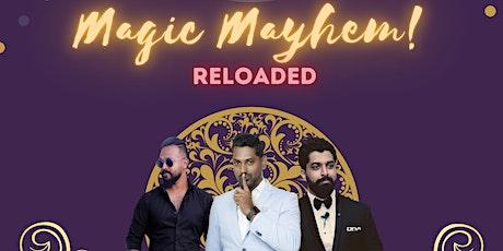 Magic Mayhem Reloaded tickets