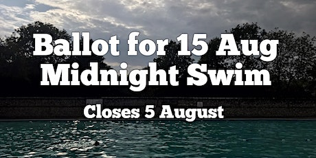 Midnight Swim at the Pells, Saturday 15 August - Ballot for buying tickets tickets