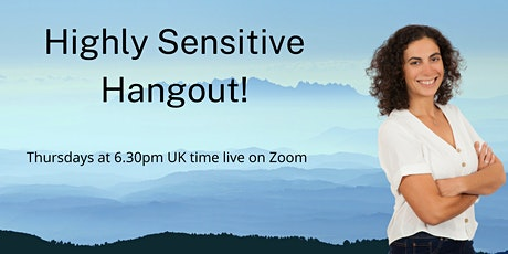 Highly Sensitive Hangout tickets