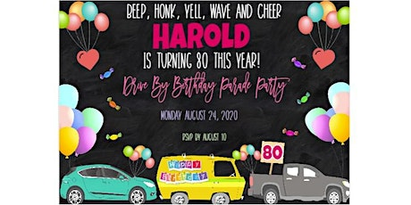 Harold's 80th Drive By Party tickets