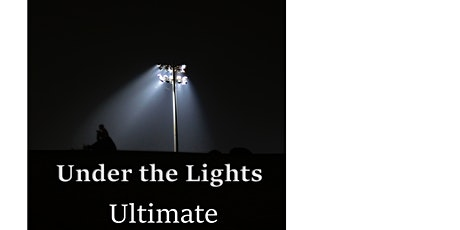 Under the Lights Ultimate Frisbee Fort Wayne tickets