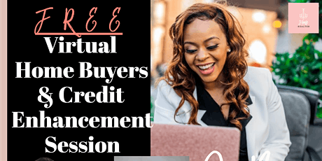 Free Virtual Home Buyers & Credit Enhancement Session tickets