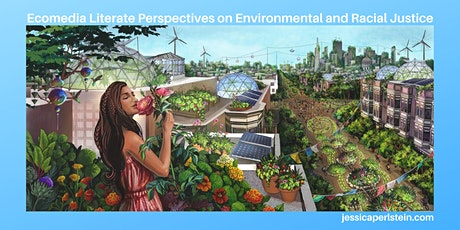 Ecomedia Literate Perspectives on Environmental and Racial Justice Panel tickets