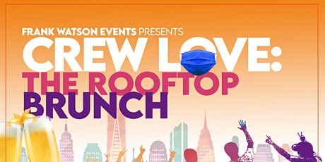 CREW LOVE: THE ROOFTOP BRUNCH tickets