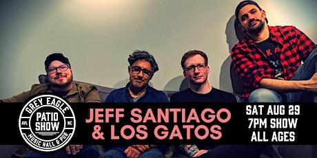 PATIO SHOW: Jeff Santiago & Los Gatos tickets