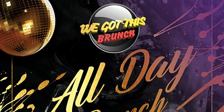 We Got This Brunch: ALL DAY LAUNCH PARTY tickets