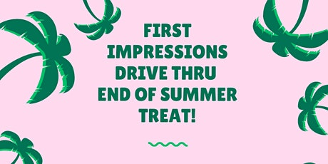 First Impressions Summer Drive Through tickets
