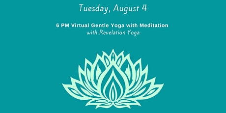 August 4th - 6 PM Virtual Gentle Yoga  with Meditation tickets