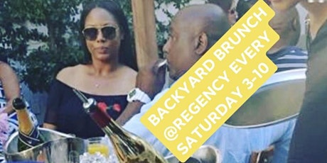 The Backyard Brunch @ Regency West 3pm-10pm Saturdays tickets