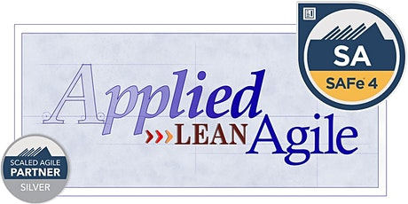 Leading SAFe®  (SA) 5.0 Aug 22-23 [Online] -- By The Lean Agile Guru ! tickets