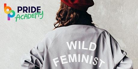 Pride Academy - Miért legyünk feministák? tickets