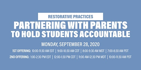 Virtual Workshop: Partnering With Parents To Hold Students Accountable tickets