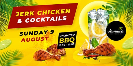 BBQ & Cocktails - Unlimited Jerk Chicken,Jamaican Independence Celebration tickets