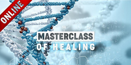 ONLINE - MASTERCLASS OF HEALING Tickets