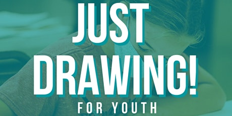 Just Drawing! for Youth Workshop tickets