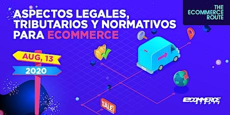 The Ecommerce Route: Aspectos Legales, Tributarios y Normativos para Ecomm tickets