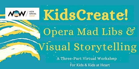 KidsCreate! Opera Mad Libs & Visual Storytelling tickets
