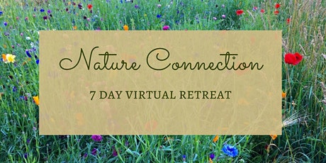 7 Day Virtual Nature Connection Retreat tickets