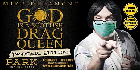God is a Scottish Drag Queen - 9 pm Pandemic Edition tickets