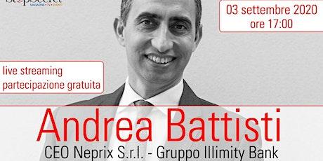Un'ora con... Andrea Battisti, CEO Neprix S.r.l. – Gruppo Illimity Bank biglietti