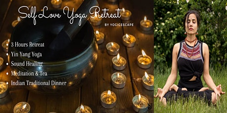 Self Love Yoga Retreat Followed by Traditional Indian Dinner tickets