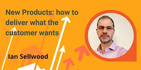 New Products; how to deliver what the customer wants tickets