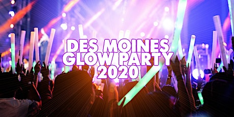 DES MOINES GLOW PARTY 2020 | FRI AUGUST 14 tickets