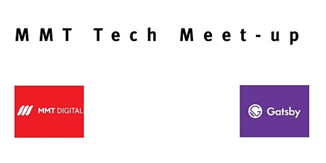 MMT Tech Meet-up - 4th Aug 2020 - Featuring GatsbyJS ingressos
