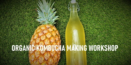 ORGANIC KOMBUCHA MAKING WORKSHOP tickets