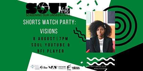 S.O.U.L. shorts watch party: Visions tickets